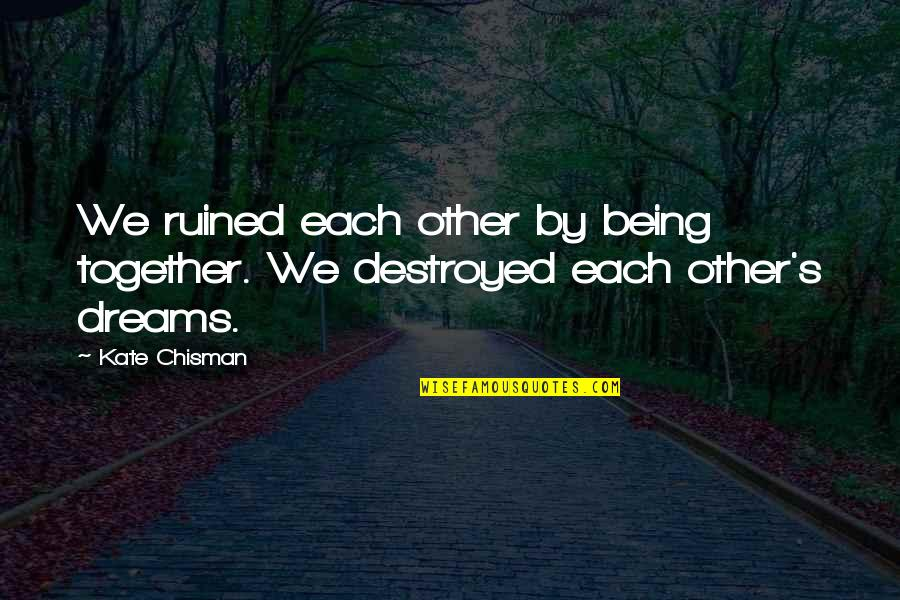 Dune Baron Harkonnen Quotes By Kate Chisman: We ruined each other by being together. We
