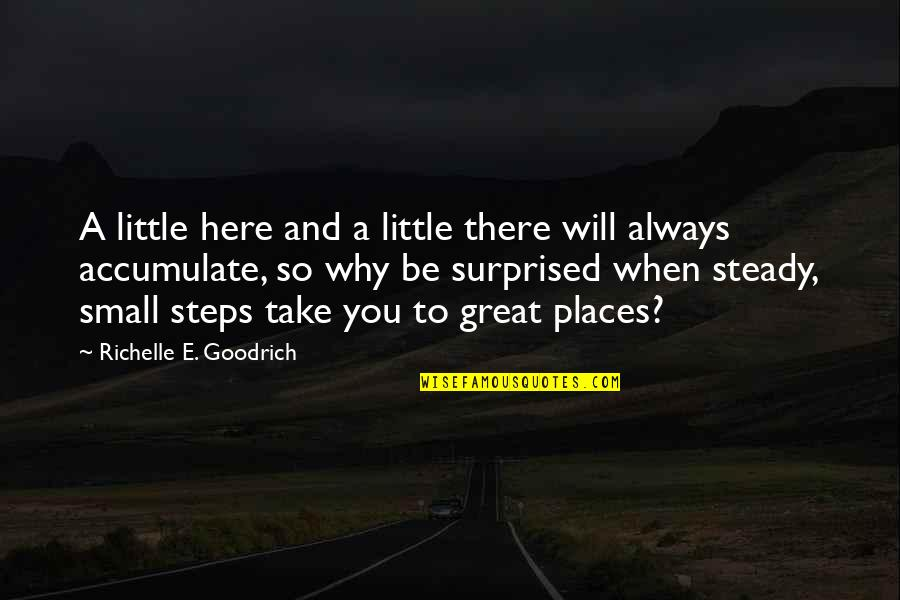 Dune Baron Harkonnen Quotes By Richelle E. Goodrich: A little here and a little there will