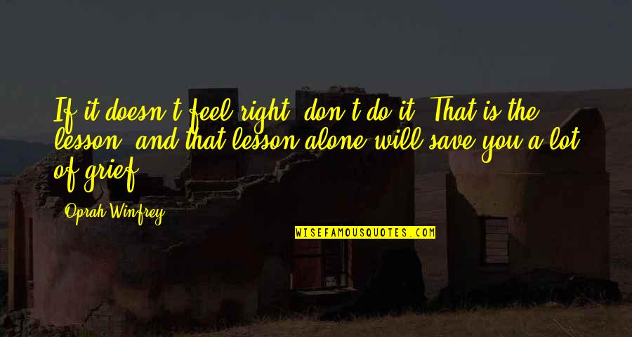 Duniyadari Book Quotes By Oprah Winfrey: If it doesn't feel right, don't do it.