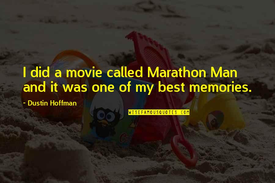 Dustin Hoffman Quotes By Dustin Hoffman: I did a movie called Marathon Man and