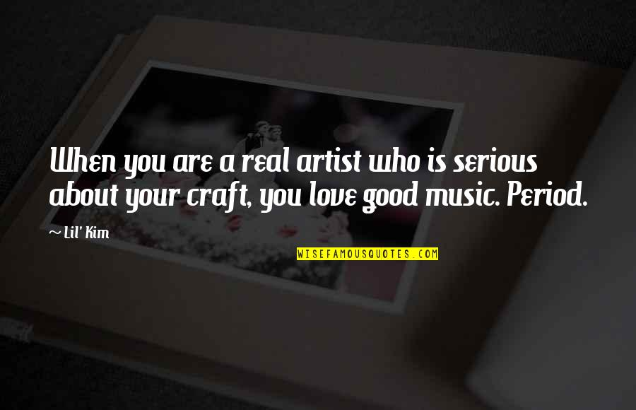 Dustoff Quotes By Lil' Kim: When you are a real artist who is