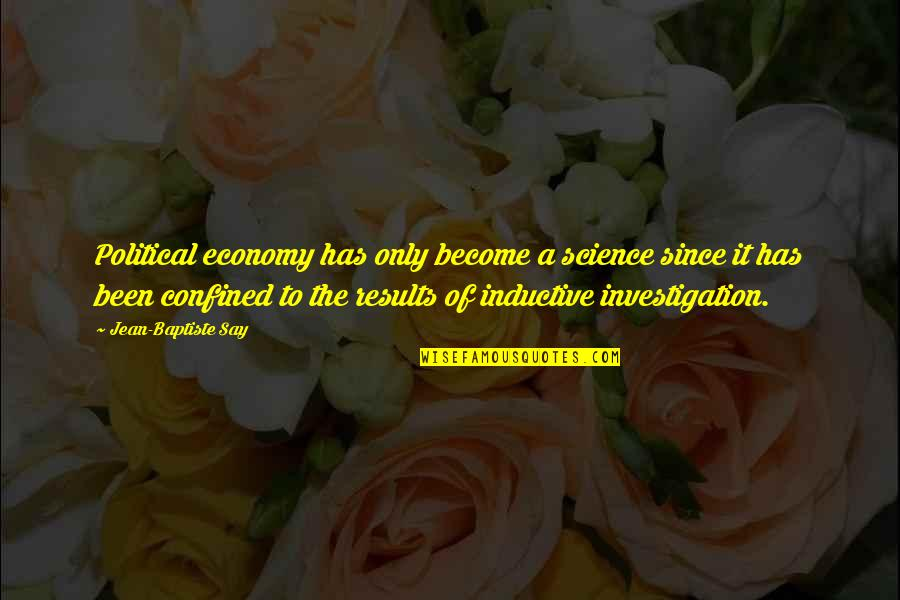Dusty Muffin Quotes By Jean-Baptiste Say: Political economy has only become a science since
