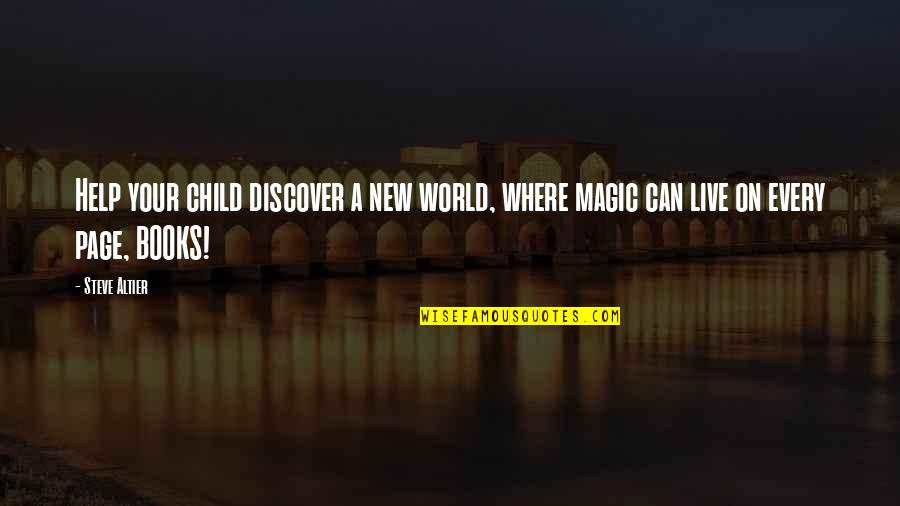 Dusty Muffin Quotes By Steve Altier: Help your child discover a new world, where