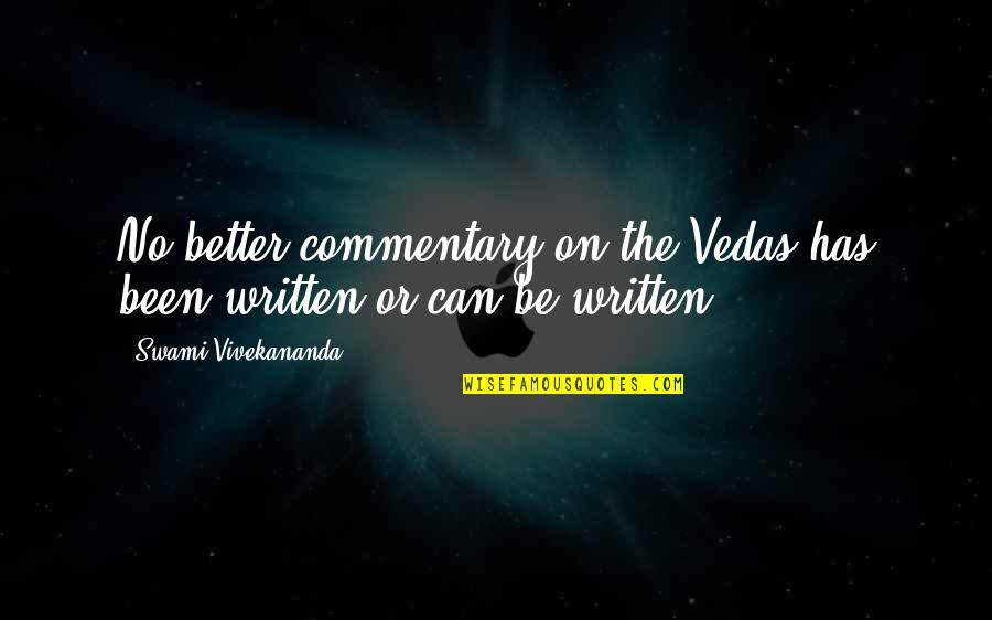 Dusty Muffin Quotes By Swami Vivekananda: No better commentary on the Vedas has been
