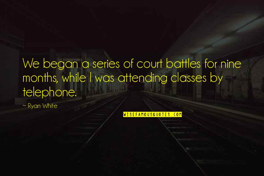 Dutch Oven Cooking Quotes By Ryan White: We began a series of court battles for