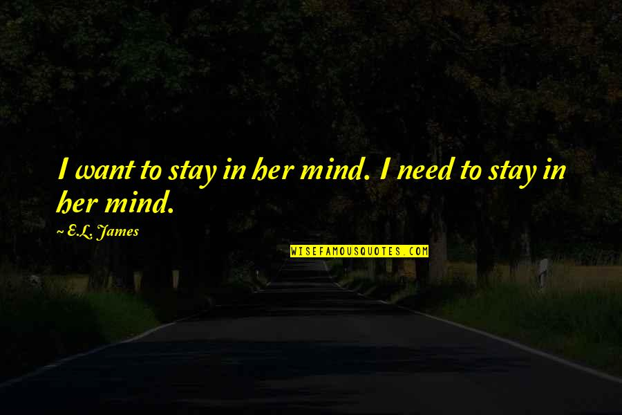 Dwindled Quotes By E.L. James: I want to stay in her mind. I