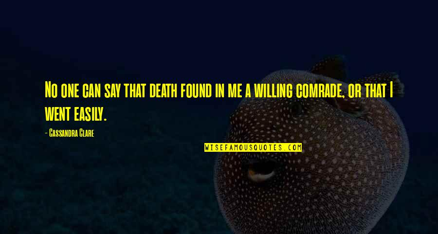 Dying Death Quotes By Cassandra Clare: No one can say that death found in