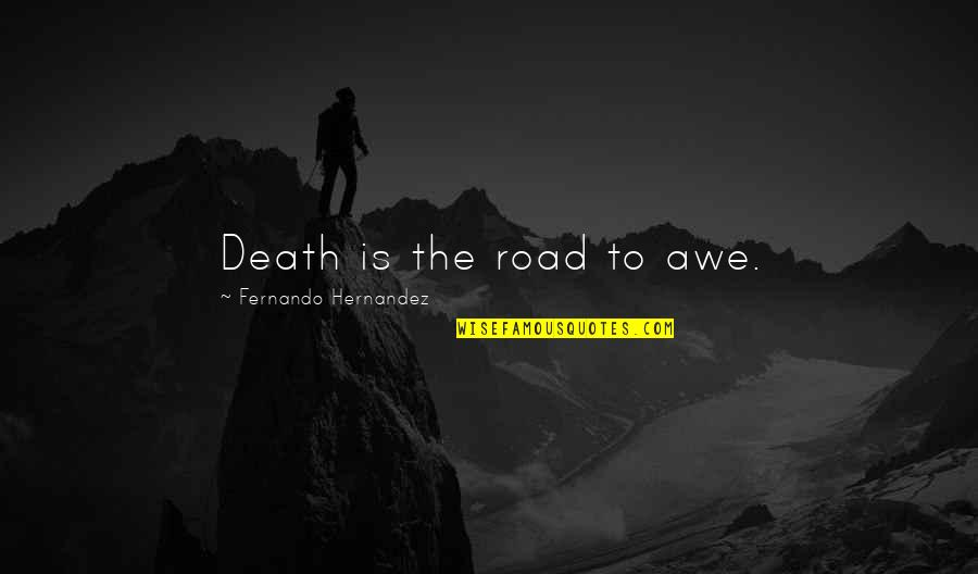 Dying Death Quotes By Fernando Hernandez: Death is the road to awe.