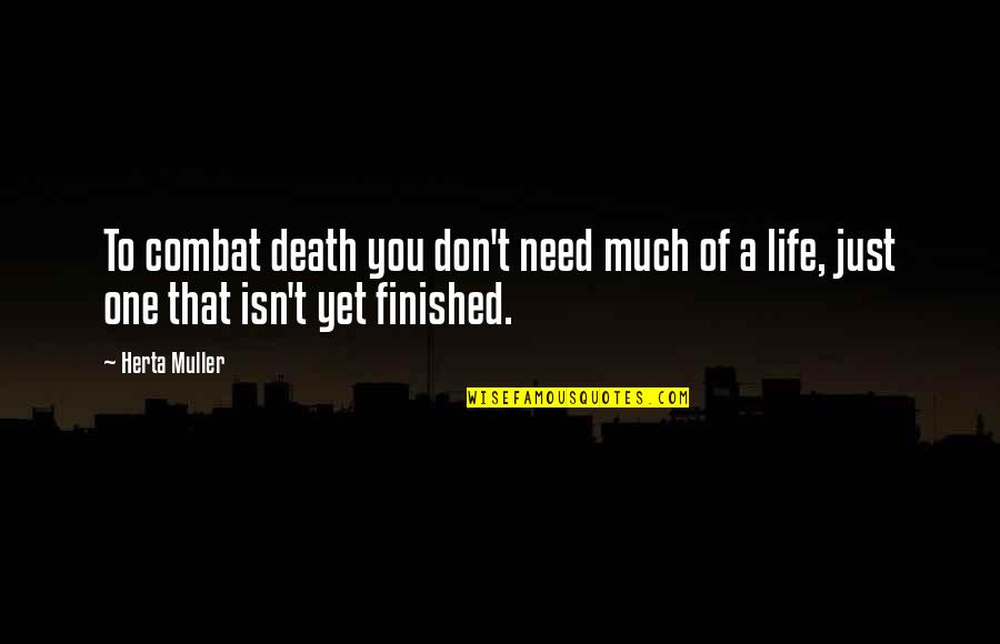 Dying Death Quotes By Herta Muller: To combat death you don't need much of