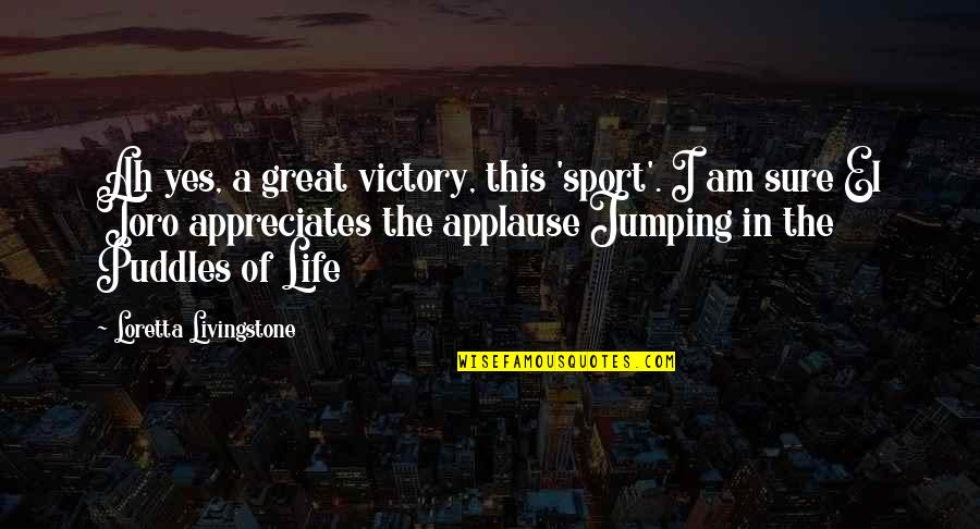 Dying Death Quotes By Loretta Livingstone: Ah yes, a great victory, this 'sport'. I
