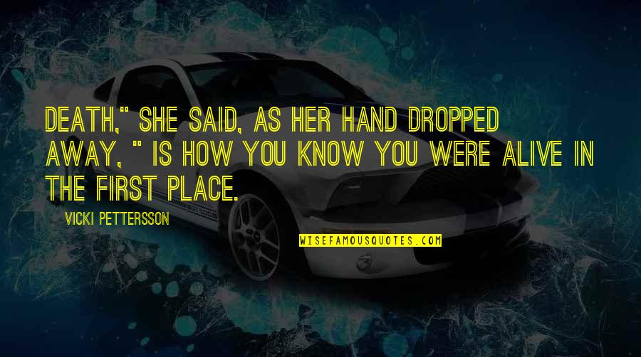 """Dying Death Quotes By Vicki Pettersson: Death,"""" she said, as her hand dropped away,"""