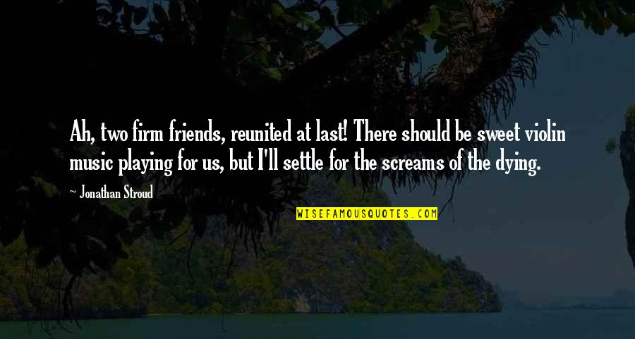 dying for friendship quotes top famous quotes about dying for