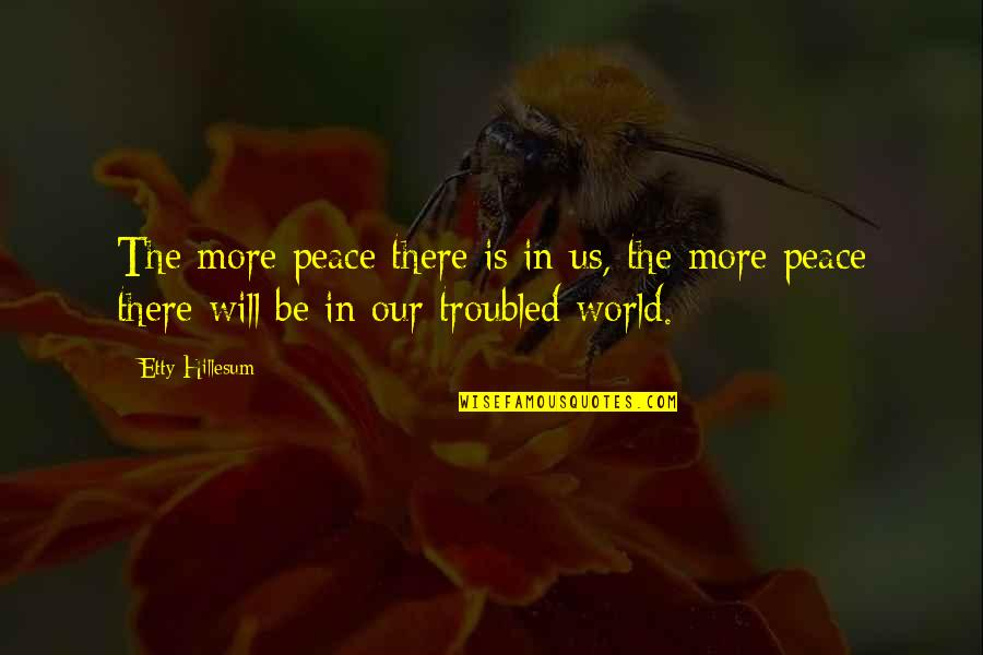 Dying Inside Tumblr Quotes By Etty Hillesum: The more peace there is in us, the