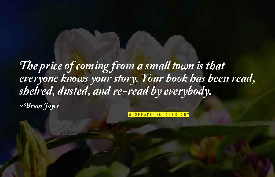 Dying So Young Quotes By Brian Joyce: The price of coming from a small town