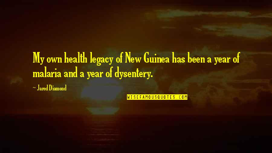 Dysentery Quotes By Jared Diamond: My own health legacy of New Guinea has