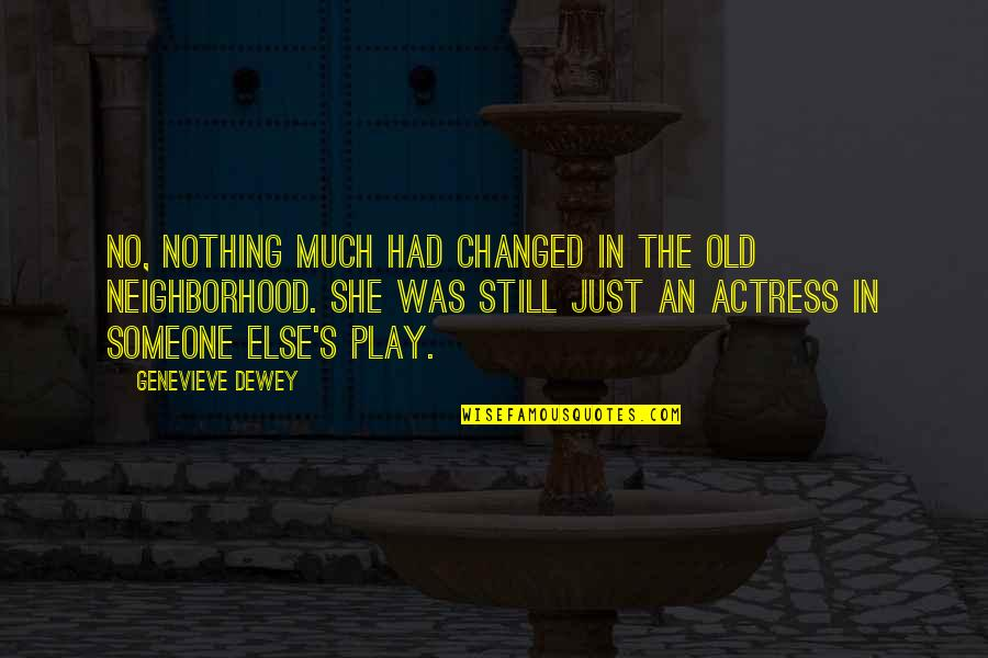 Dysrationalia Quotes By Genevieve Dewey: No, nothing much had changed in the old