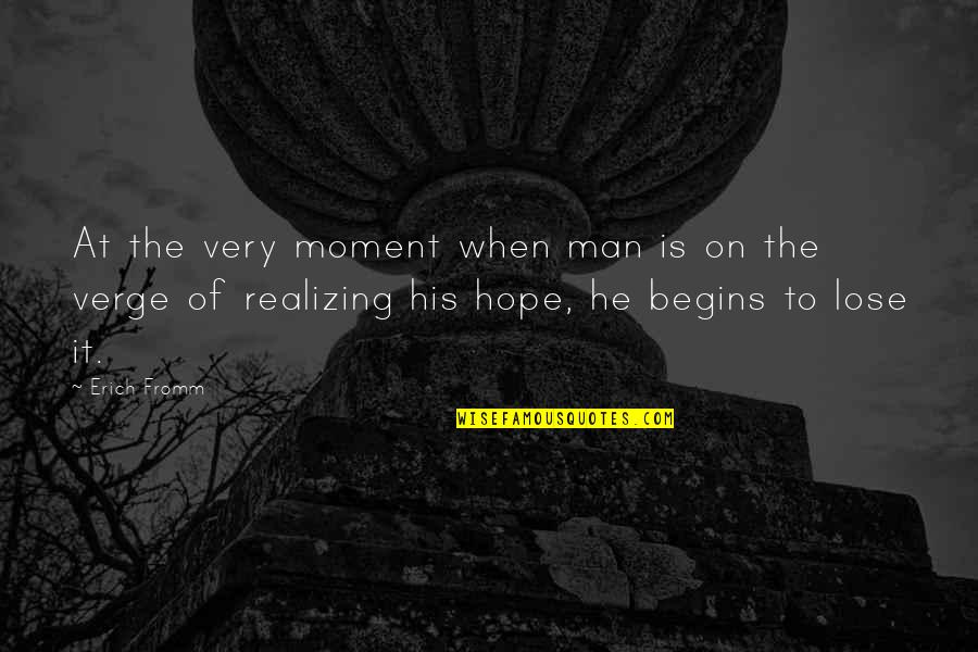 Dystopia And Utopia Quotes By Erich Fromm: At the very moment when man is on