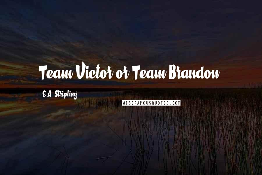 E.A. Stripling quotes: Team Victor or Team Brandon?