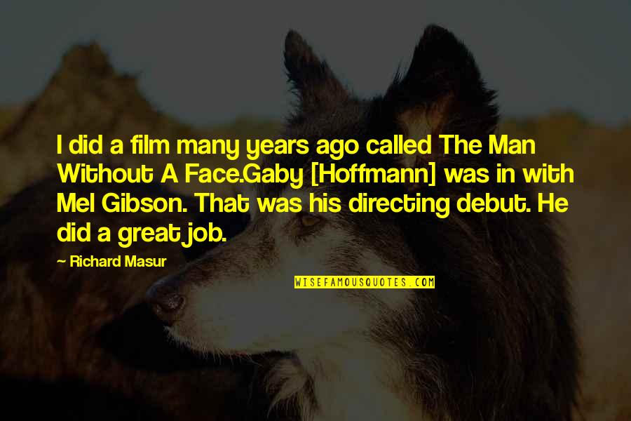 E.t.a. Hoffmann Quotes By Richard Masur: I did a film many years ago called