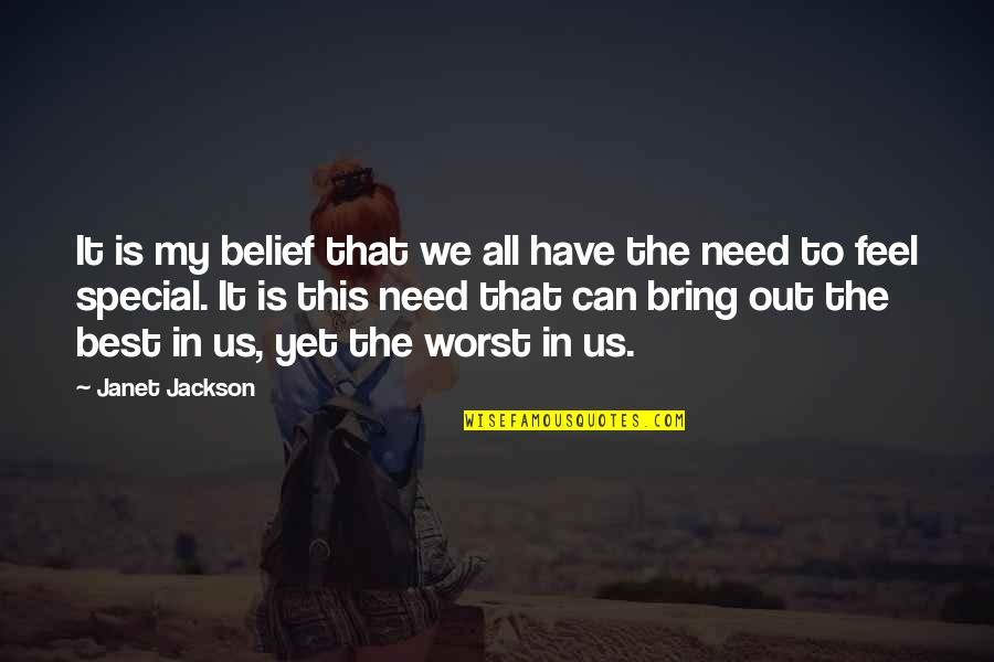 E W Jackson Quotes By Janet Jackson: It is my belief that we all have