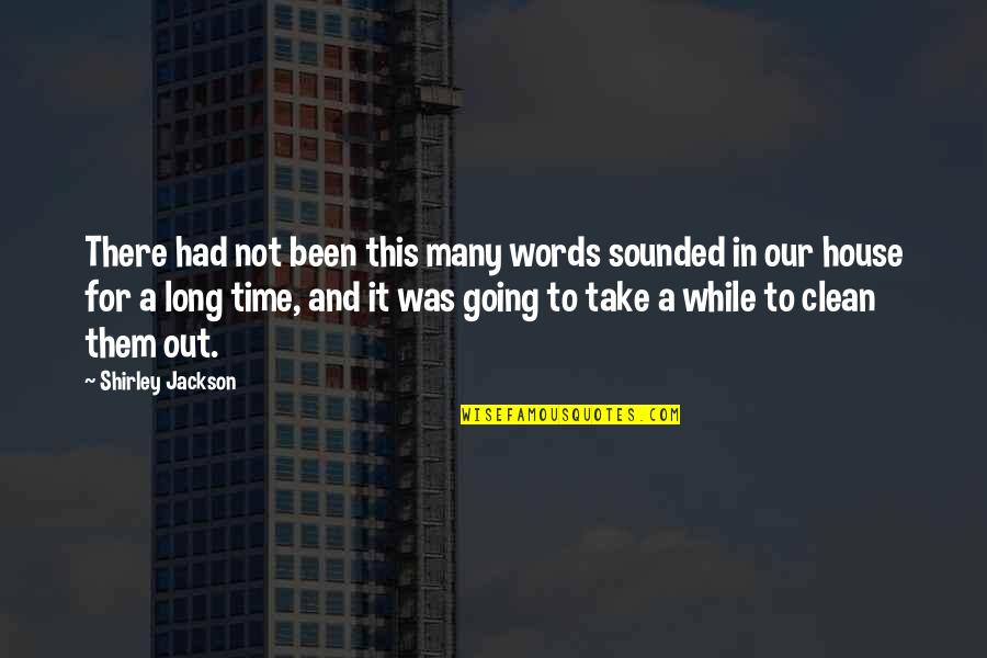E W Jackson Quotes By Shirley Jackson: There had not been this many words sounded