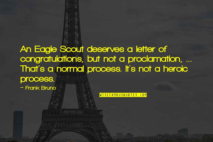 Eagle Scout Congratulations Quotes By Frank Bruno: An Eagle Scout deserves a letter of congratulations,