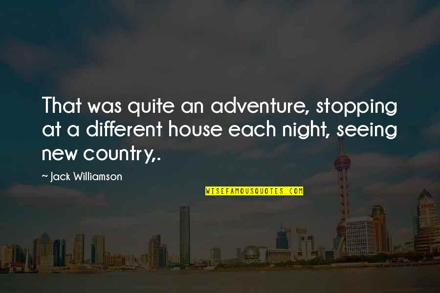 Earlily Quotes By Jack Williamson: That was quite an adventure, stopping at a