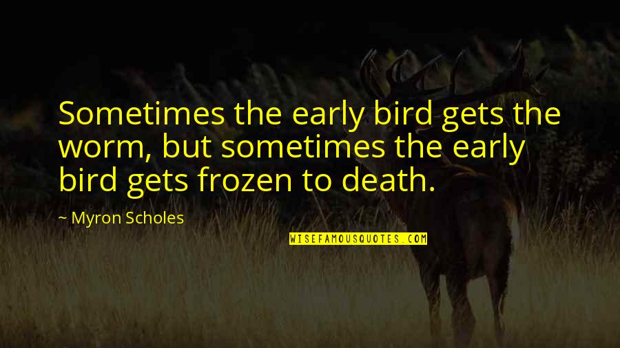 Early Bird Gets The Worm And Other Quotes Top 22 Famous Quotes