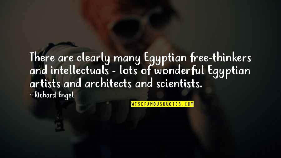 Early Morning Tea Quotes By Richard Engel: There are clearly many Egyptian free-thinkers and intellectuals