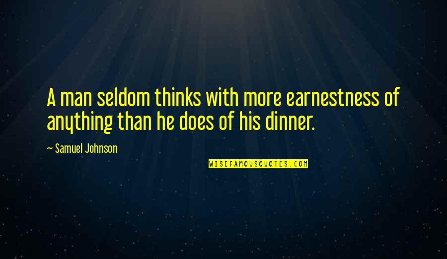 Earnestness Quotes By Samuel Johnson: A man seldom thinks with more earnestness of