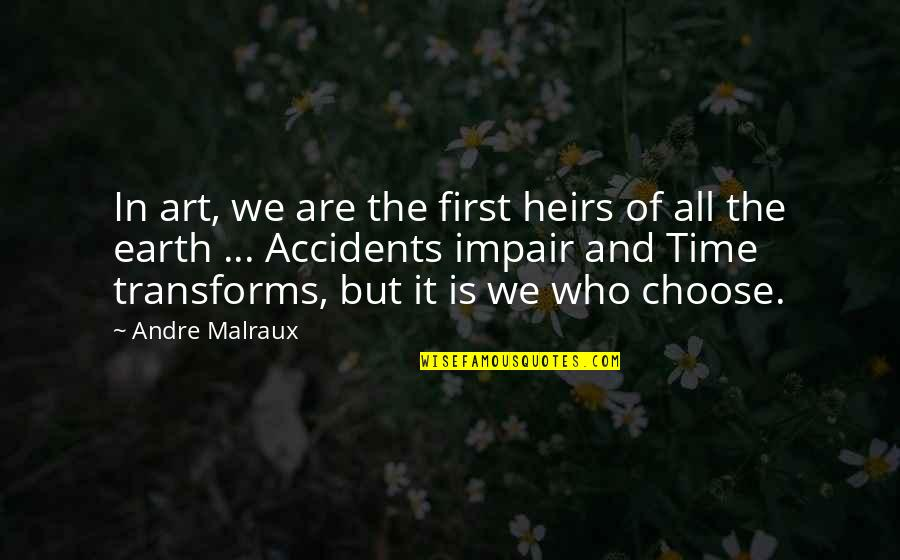 Earth And Art Quotes By Andre Malraux: In art, we are the first heirs of