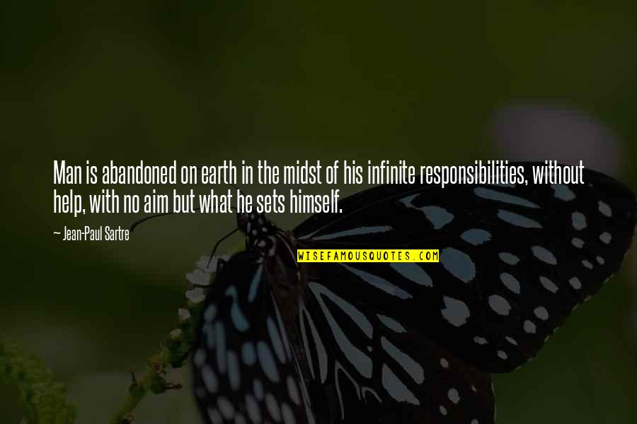 Earth And Art Quotes By Jean-Paul Sartre: Man is abandoned on earth in the midst