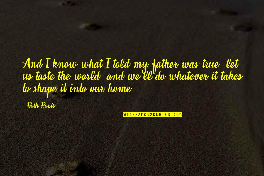Earth And Universe Quotes By Beth Revis: And I know what I told my father