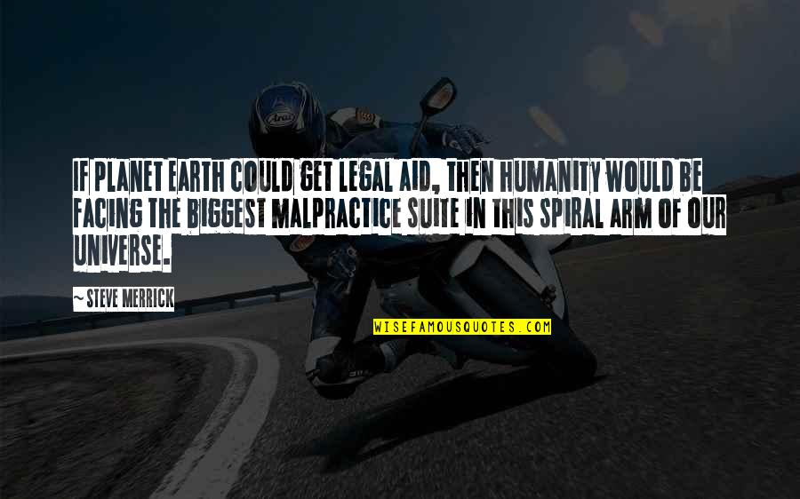Earth And Universe Quotes By Steve Merrick: If planet Earth could get legal aid, then