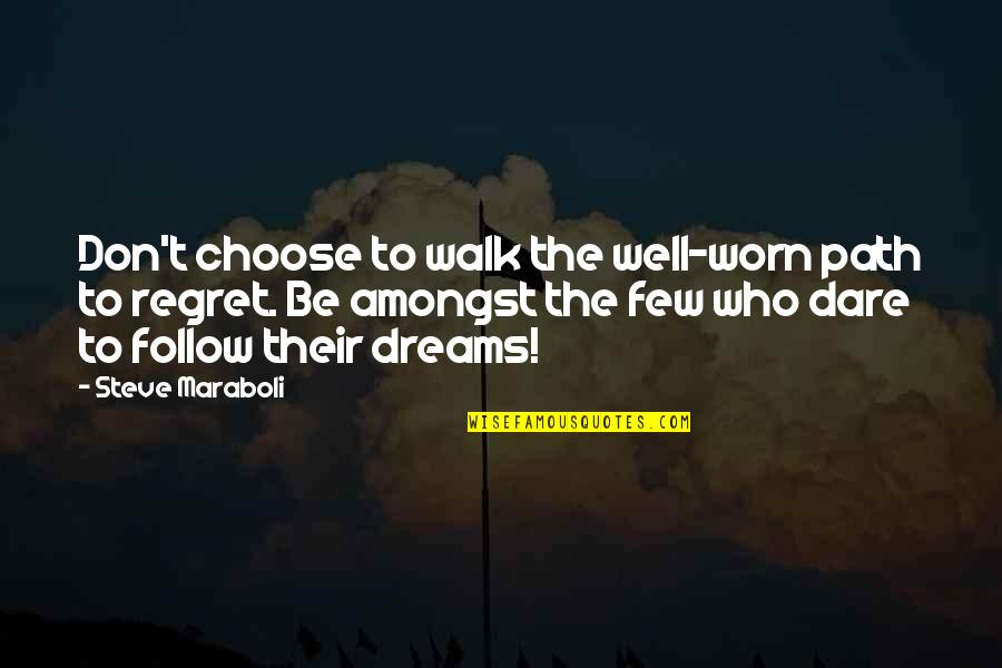Earthlings Film Quotes By Steve Maraboli: Don't choose to walk the well-worn path to