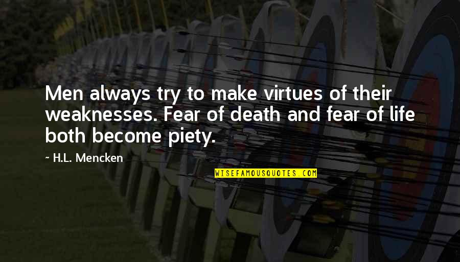 Earthquake In Japan Quotes By H.L. Mencken: Men always try to make virtues of their