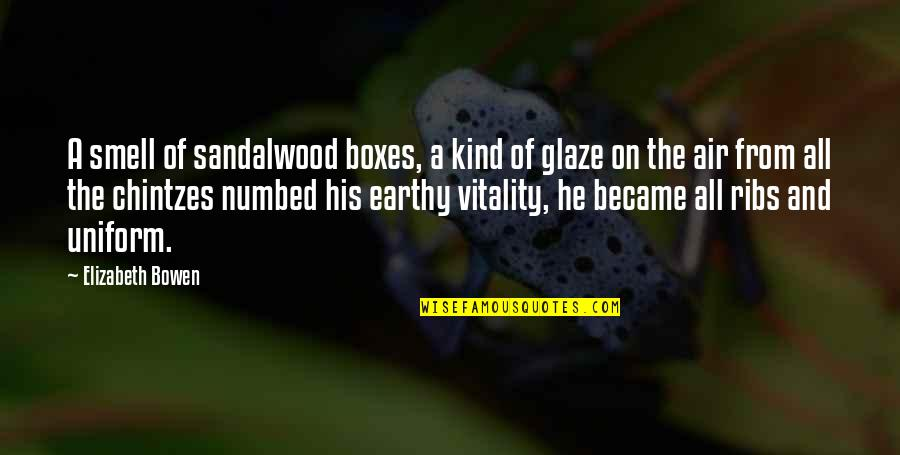 Earthy Quotes By Elizabeth Bowen: A smell of sandalwood boxes, a kind of