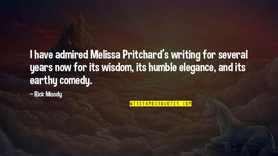 Earthy Quotes By Rick Moody: I have admired Melissa Pritchard's writing for several