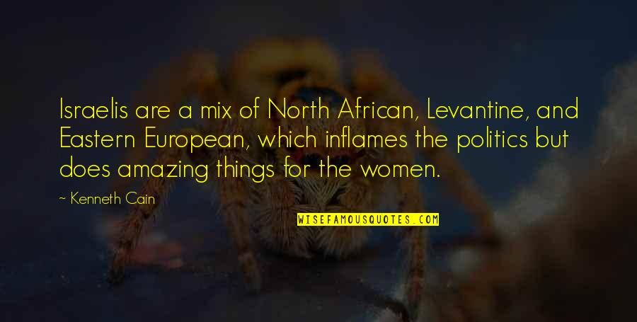 East African Quotes By Kenneth Cain: Israelis are a mix of North African, Levantine,
