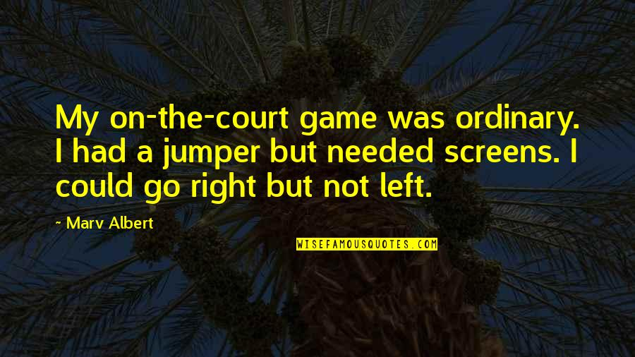 East African Quotes By Marv Albert: My on-the-court game was ordinary. I had a