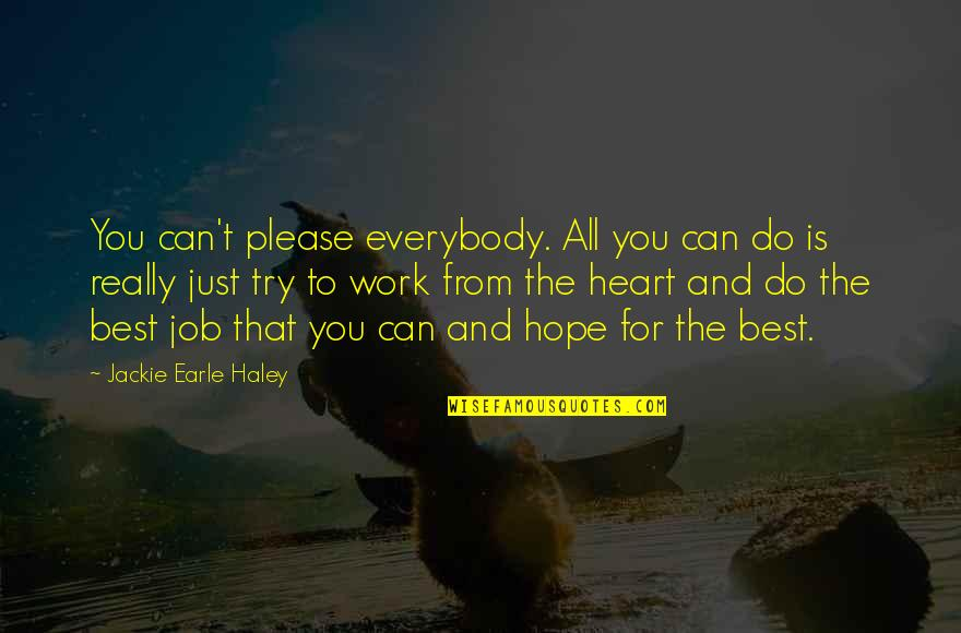 Eastern Europe Quotes By Jackie Earle Haley: You can't please everybody. All you can do
