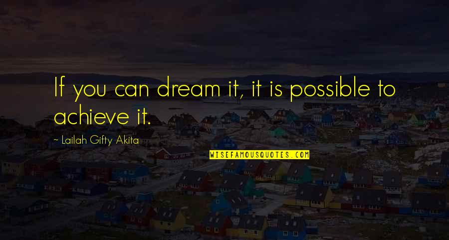 Eastern Spiritual Quotes By Lailah Gifty Akita: If you can dream it, it is possible