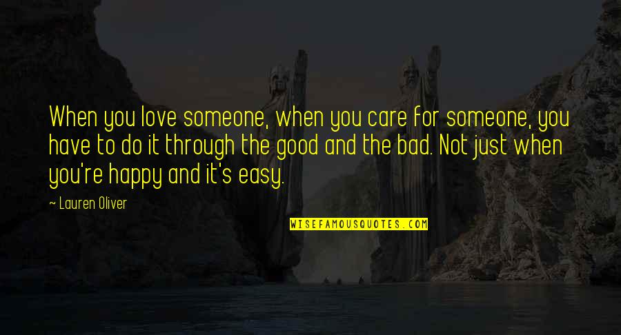 Easy To Love Someone Quotes By Lauren Oliver: When you love someone, when you care for