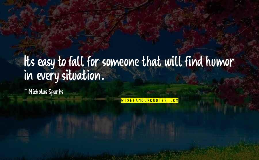 Easy To Love Someone Quotes By Nicholas Sparks: Its easy to fall for someone that will