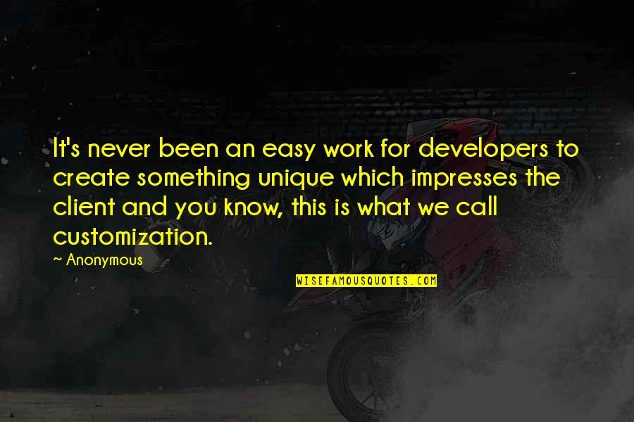Easy Work Quotes By Anonymous: It's never been an easy work for developers