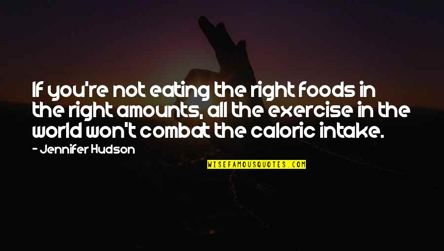 Eating Right Quotes By Jennifer Hudson: If you're not eating the right foods in