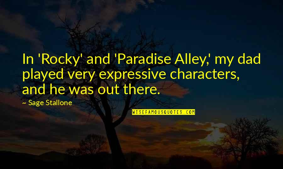 Eating Together As A Family Quotes By Sage Stallone: In 'Rocky' and 'Paradise Alley,' my dad played