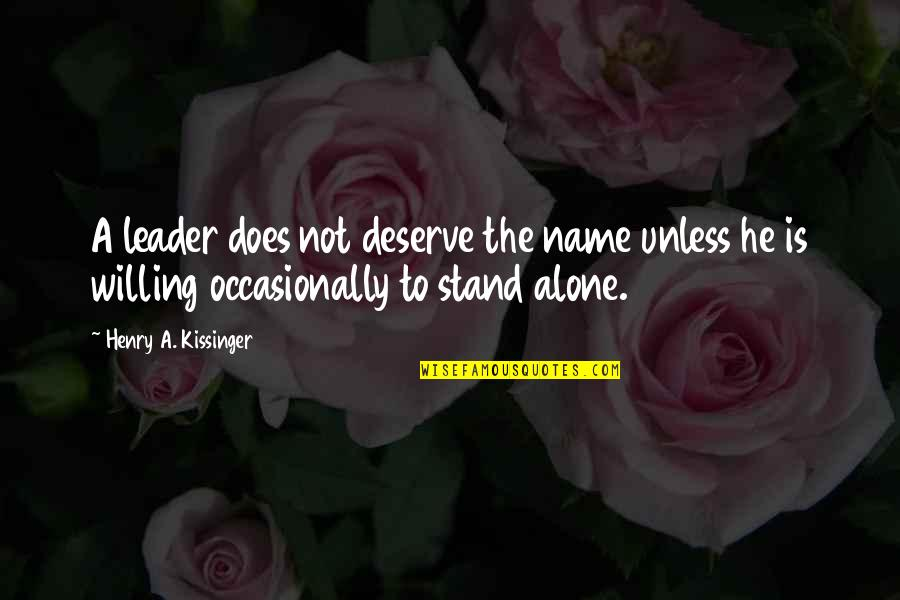 Ebonics Bible Quotes By Henry A. Kissinger: A leader does not deserve the name unless
