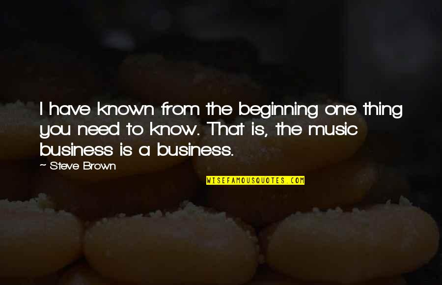 Ecg Love Quotes By Steve Brown: I have known from the beginning one thing