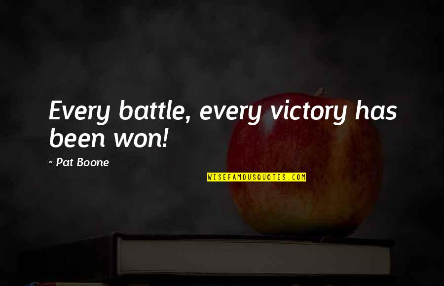 Eche Quotes By Pat Boone: Every battle, every victory has been won!